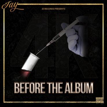JAY - BEFORE THE ALBUM (4K)